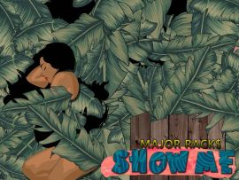 Major Rack$ - Show Me
