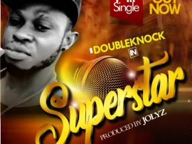 DoubleKnock - Superstar (Prod by Jolyzbeat)