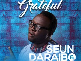 Seun Daraibo & The Worship Thee Crew – Grateful