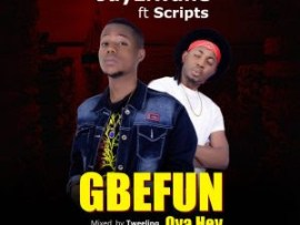 Jayliwane – Gbefun Ft. Scripts