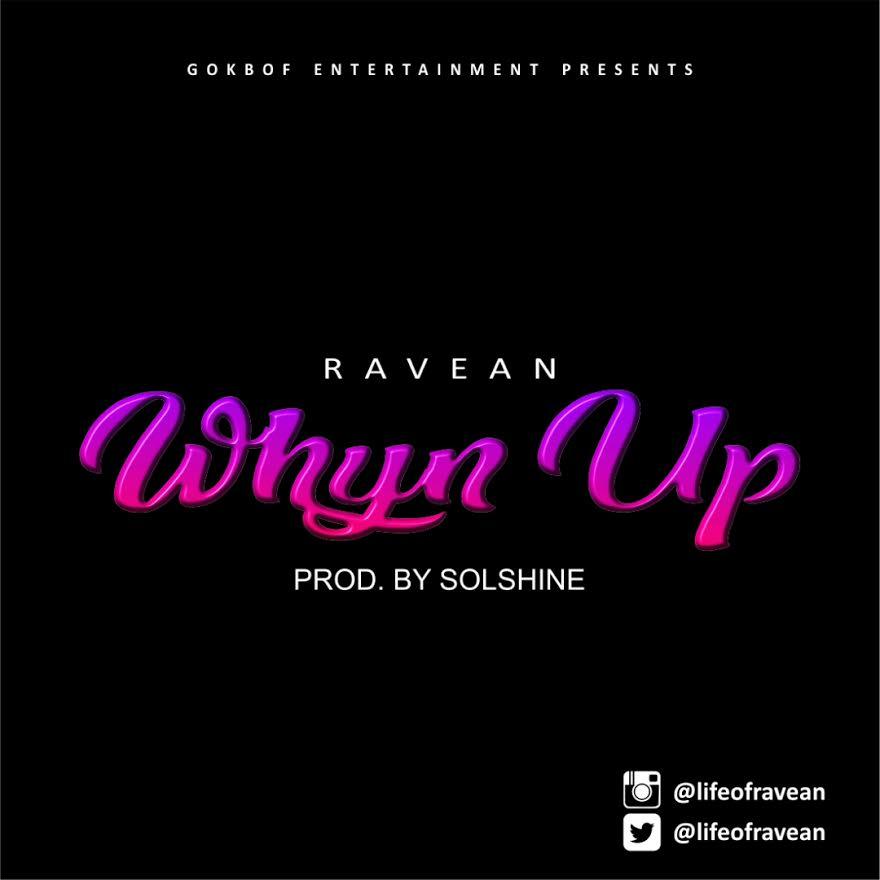 Ravean-Whyn-Up Audio Music Recent Posts
