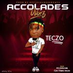 Teczo – Accolades (Freestyle)