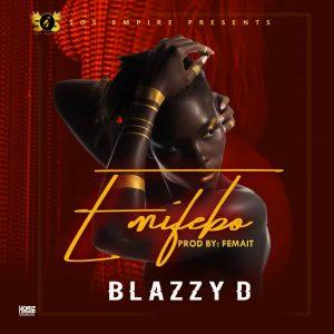 Blazzy D - Emifebo
