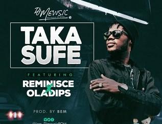 DJ Mewsic - Taka Sufe ft. Reminisce & Oladips