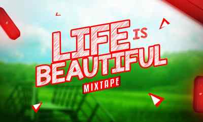 MIXTAPE: Dj J2 - Life Is Beautiful Mix