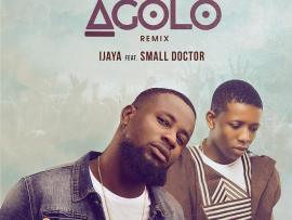 Ijaya - Agolo (Remix) ft Small Doctor