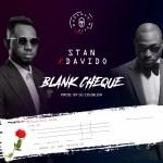 Stan X Davido – Blank Cheque (Prod Dj Coublon)