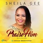 Sheila Gee - Praise Him (Prod. Manus)