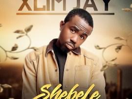 Xlim Jay - Shebele (Prod By Kiddominat)
