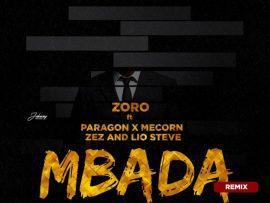 Zoro ft Paragon, Mecorn, Zez & Lio Steve – Mbada (Remix)
