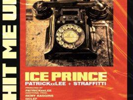 Ice Prince - Hit Me Up ft PatrickXXLee & Straffitti