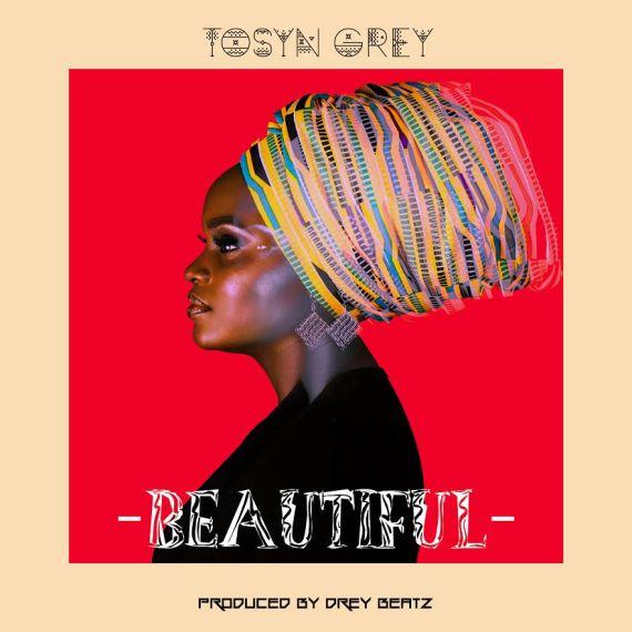 Tosyn Grey - Beautiful