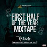 MIXTAPE: DJ Biosky – TrendzHauz First Half Of The Year Mix