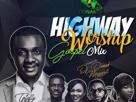 MIXTAPE: DJ Donak – Highway Worship (Gospel Mix)