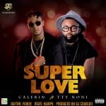 Calebin Ft. TTY Noni – Super Love