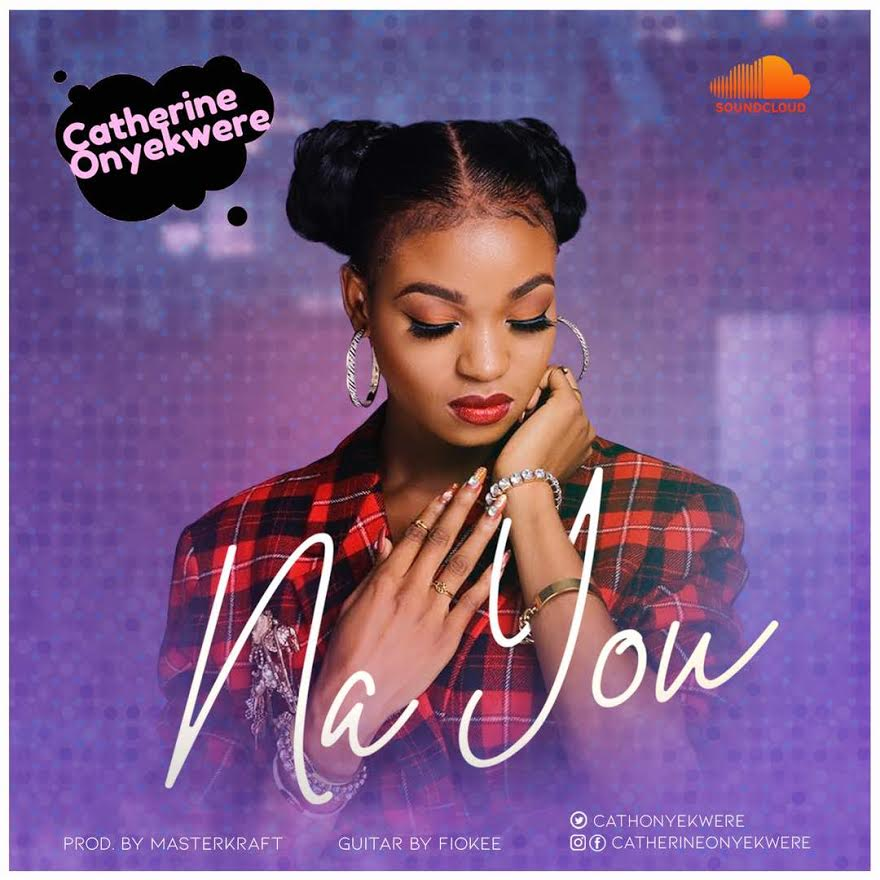 Catherine Onyekwere - Na You (Prod By Masterkraft)