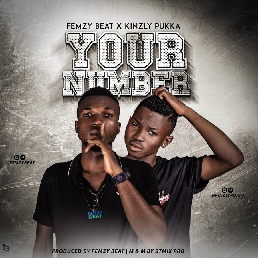 FemzyBeat x Kinzly Pukka - Your Number (Prod by Femzybeat)