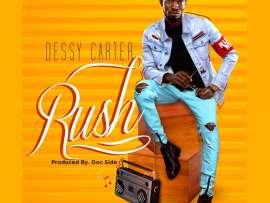 Dessy Carter - Rush (Prod By Docside)