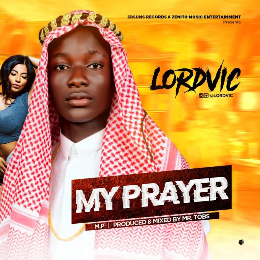 Lordvic-My-Prayer-Prod.-by-Mr-Tobs Audio Music Recent Posts