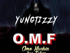 Yung Tizzy - Omo Mushin Toni Future