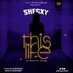 Shegxy – This Life
