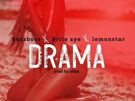 Buzzboss X Brite Aye X Lemonstar - Drama