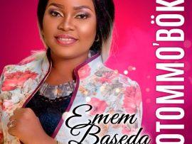GOSPEL MUSIC: Emem Baseda - Otommo' Boko