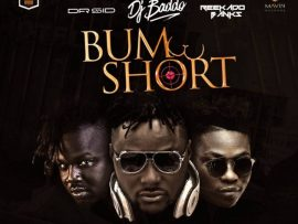 Dj Baddo ft. Dr Sid & Reekado Banks - Bum Short