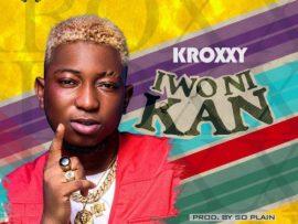 Kroxxy – Iwo Ni Kan
