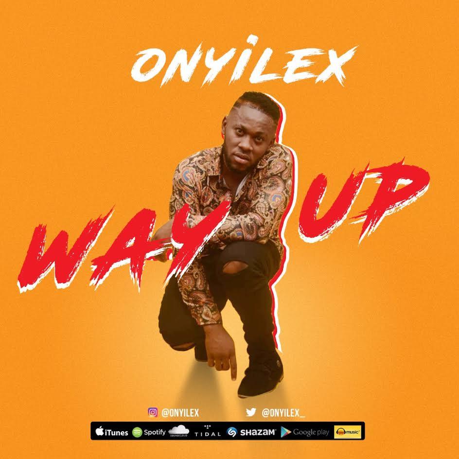 Onyilex-Way-Up Audio Music Recent Posts