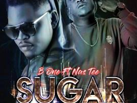B one ft Nas Tee - Sugar
