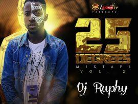 MIXTAPE: DJ Ruphy - 25 Degrees Mixtape (Vol. 2)