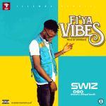 Swiz – Fi'Ya Vibez (prod. By Spiffbeatz)