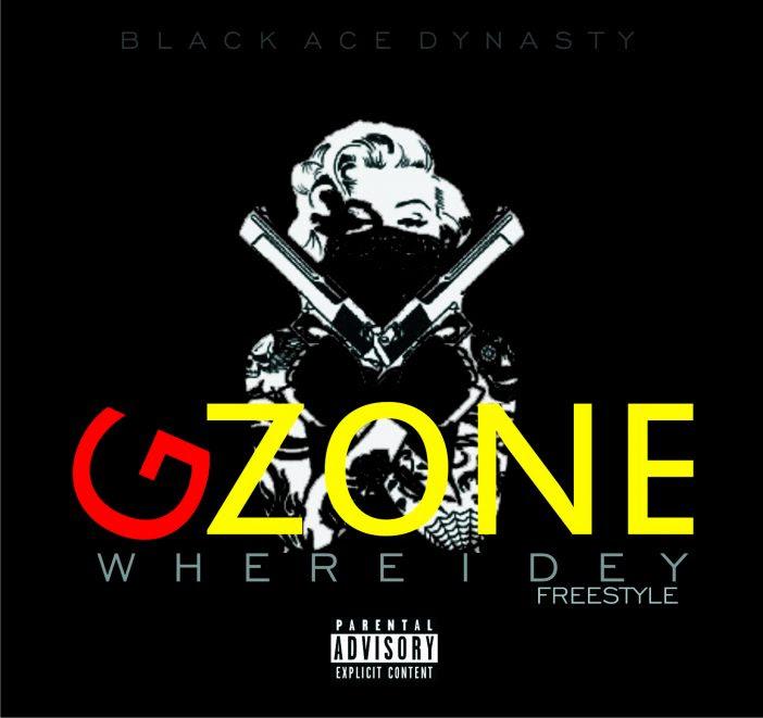 Gzone-Where-I-Dey-Freestyle Audio Music Recent Posts