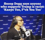 Snoop Dogg Slams Kanye West And Donald Trump In New Explosive Radio Interview [Video]