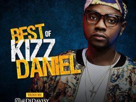 DJ Davisy - Best Of Kizz Daniel Mix