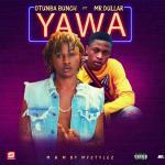 Mr Dullar – Yawa ft. Otunba Bunch