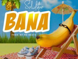 Solidstar – BANA (Prod MKBeats)
