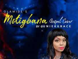 Uniekgrace - Motigbana (Gospel Cover)