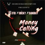 DK Otid x Obisky x Bangboy – Money Calling