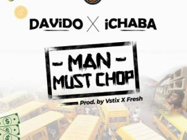 Ichaba x Davido – Man Must Chop