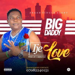 BigDaddy - Ije Love