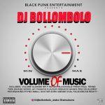 MIXTAPE: Dj Bollombolo – Volume Of Music