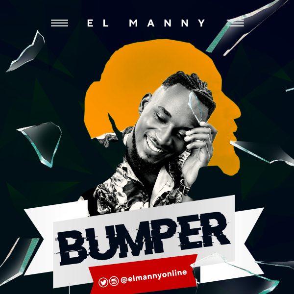 EL Manny – Bumper (Prod By Blaisebeatz)