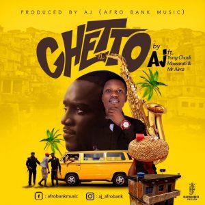 Aj Ft Yung Chudi & Massarati - Ghetto