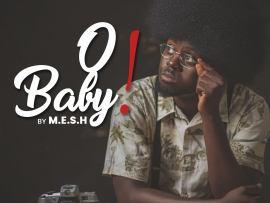 Mesh - O Baby