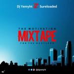 MIXTAPE: DJ Yemyht – Motivation Mix Feat. Victor AD & Erigga