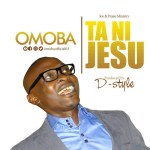 Gospel Music: Omoba – Tani Jesu