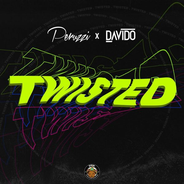 Peruzzi & Davido – Twisted (prod. Fresh)