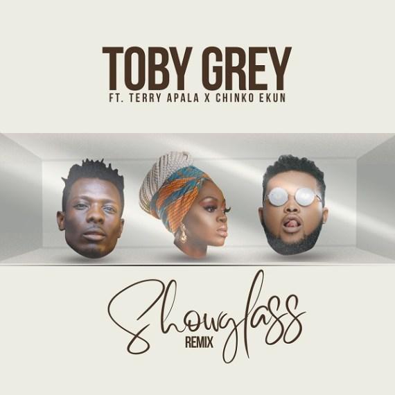 Toby Grey – Show Glass (Remix) ft. Terry Apala, Chinko Ekun